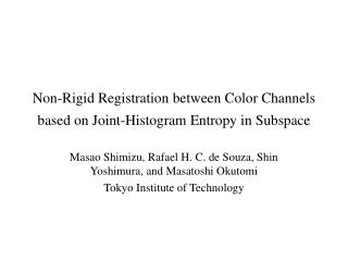 Non-Rigid Registration between Color Channels based on Joint-Histogram Entropy in Subspace