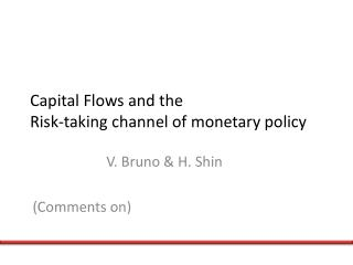 Capital Flows and the  Risk-taking channel of monetary policy