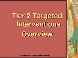 Tier 2 Targeted Interventions  Overview