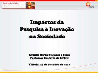 Impactos da  Pesquisa e Inovação  na Sociedade