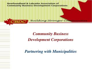 Community Business  Development Corporations Partnering with Municipalities