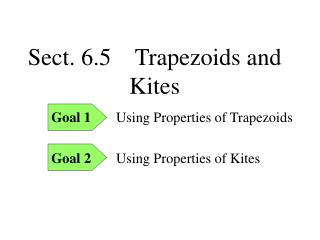 Sect. 6.5    Trapezoids and Kites
