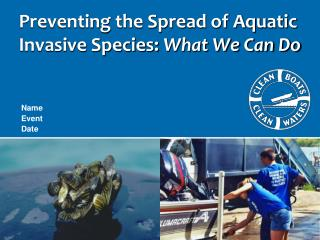 Preventing the Spread of Aquatic Invasive Species:  What We Can Do