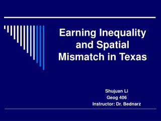 Earning Inequality and Spatial Mismatch in Texas