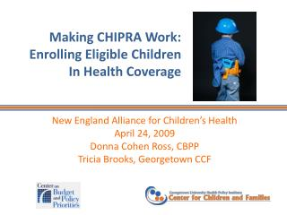 Making CHIPRA Work: Enrolling Eligible Children  In Health Coverage