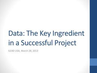 Data: The Key Ingredient in a Successful Project