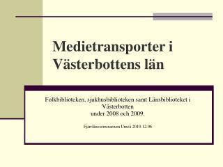 Medietransporter i Västerbottens län
