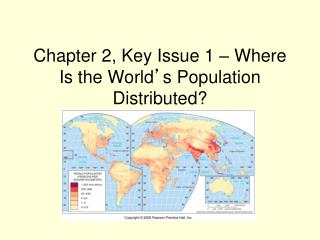 Chapter 2, Key Issue 1 – Where Is the World ' s Population Distributed?