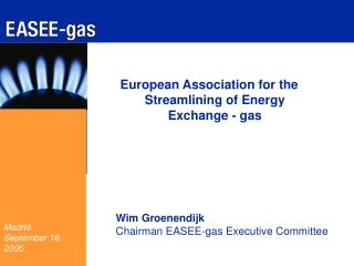 Wim Groenendijk Chairman EASEE-gas Executive Committee
