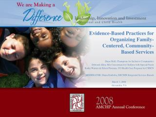 Evidence-Based Practices for Organizing Family-Centered, Community-Based Services