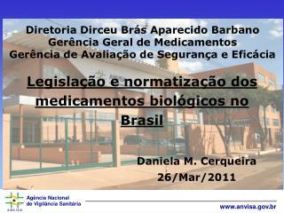 Legislação e normatização dos medicamentos biológicos no Brasil