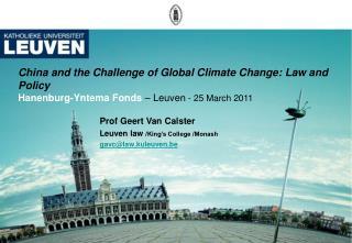 Prof Geert Van Calster Leuven law  /King's College /Monash gavc@law.kuleuven.be