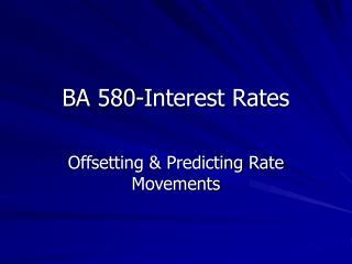 BA 580-Interest Rates