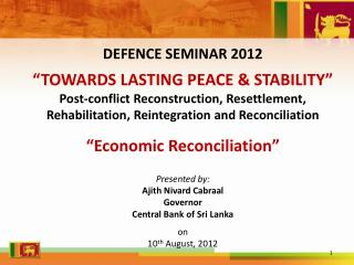 "DEFENCE SEMINAR 2012 ""TOWARDS LASTING PEACE & STABILITY"""