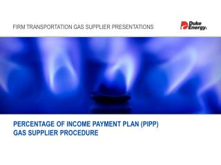 PERCENTAGE OF INCOME PAYMENT PLAN PIPP GAS SUPPLIER PROCEDURE