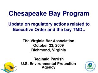 Chesapeake Bay Program Update on regulatory actions related to Executive Order and the bay TMDL