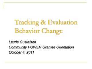 Tracking & Evaluation  Behavior Change