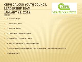 CBPH Caucus Youth Council Leadership Team  January 21, 2012