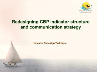 Redesigning CBP indicator structure and communication strategy