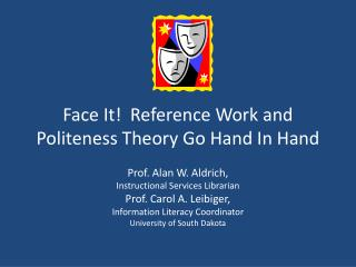 Face It!  Reference Work and Politeness Theory Go Hand In Hand