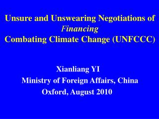 Unsure and Unswearing Negotiations of  F inancing Combating Climate Change (UNFCCC)