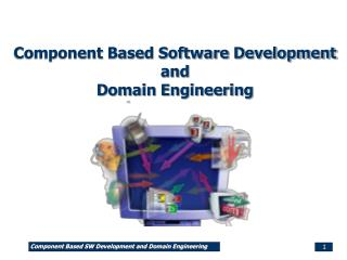 Component Based Software Development and  Domain Engineering