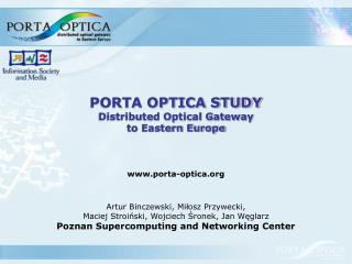 PORTA OPTICA STUDY Distributed Optical Gateway to Eastern Europe porta-optica
