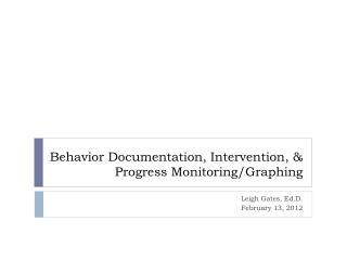 Behavior Documentation, Intervention, & Progress Monitoring/Graphing