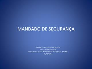 MANDADO DE SEGURAN�A
