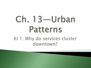 Ch. 13—Urban Patterns