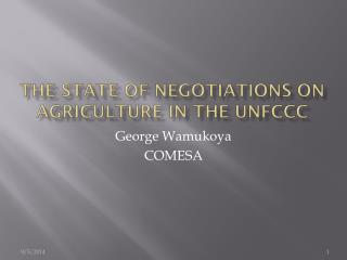 ThE  STATE OF NEGOTIATIONS ON AGRICULTURE IN THE UNFCCC
