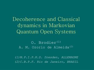 Decoherence and Classical dynamics in Markovian Quantum Open Systems
