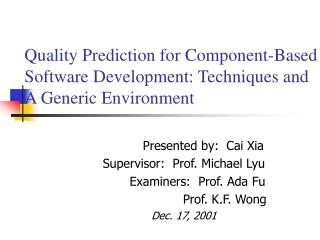 Quality Prediction for Component-Based Software Development: Techniques and  A Generic Environment