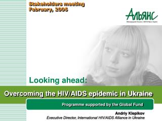Overcoming the HIV/AIDS epidemic in Ukraine