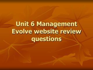 Unit 6 Management Evolve website review questions