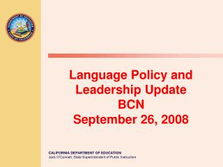 Language Policy and Leadership Update  BCN  September 26, 2008