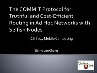 The COMMIT Protocol for Truthful and Cost-Efficient Routing in Ad Hoc Networks with Selfish Nodes