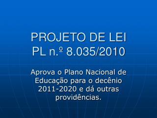 PROJETO DE LEI  PL n.º 8.035/2010