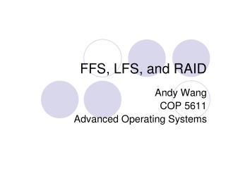 FFS, LFS, and RAID