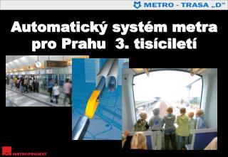 Automatický systém metra pro Prahu  3. tisíciletí