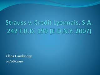 Strauss v. Credit Lyonnais, S.A. 242  F.R.D.  199 ( E.D.N.Y.  2007)