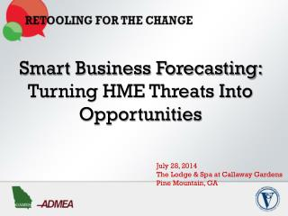 Smart Business Forecasting: Turning HME Threats Into  Opportunities