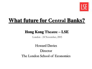 What future for  Central  Banks?