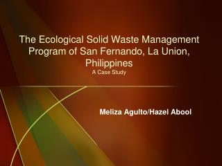 The Ecological Solid Waste Management Program of San Fernando, La Union, Philippines A Case Study