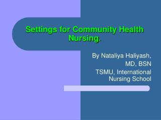 Settings for Community Health Nursing .