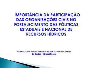 FONASC-CBH Fórum Nacional da Soc. Civil nos Comitês de Bacias Hidrográficas a