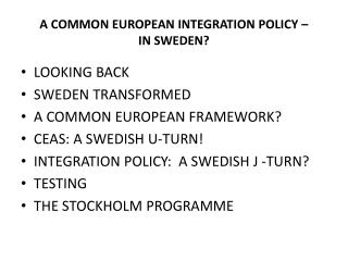 A COMMON EUROPEAN INTEGRATION POLICY –  IN SWEDEN?
