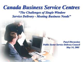 "Canada Business Service Centres  ""The Challenges of Single Window"