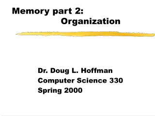 Memory part 2:                  Organization