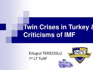 Twin Crises in Turkey & Criticisms of IMF